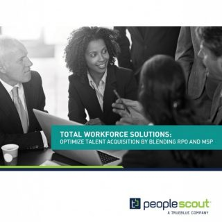 Total Workforce Solutions: Optimize Talent Acquisition by Blending RPO and MSP