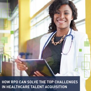 How RPO Can Solve The Top Challenges In Healthcare Talent Acquisition
