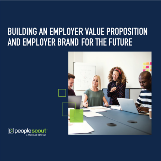 Building an Employer Value Proposition and Employer Brand for the Future