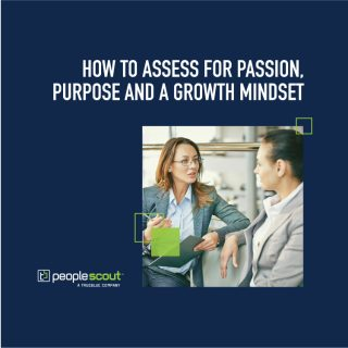 How to Assess for Passion, Purpose and a Growth Mindset