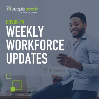 COVID-19 and the Workforce: Your Weekly Update - May 22, 2020