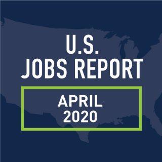PeopleScout U.S. Jobs Report Analysis — April 2020
