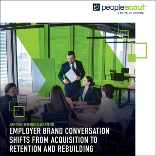 Employer Brand Conversation Shifts from Acquisition to Retention and Rebuilding